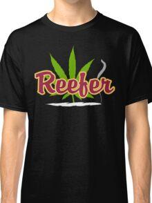 Reefer Marijuana Classic T-Shirt