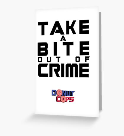 Take a bite out of crime Greeting Card