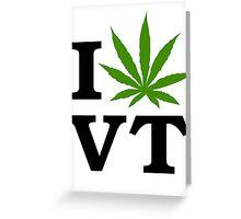 I Marijuana Vermont Greeting Card