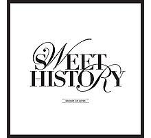 SWEET HISTORY Photographic Print