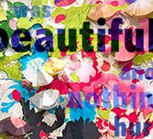 Everything was Beautiful II Sticker