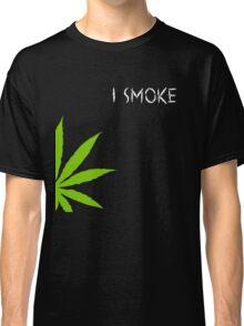 I Smoke Marijuana Classic T-Shirt