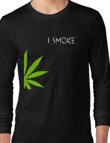 I Smoke Marijuana Long Sleeve T-Shirt