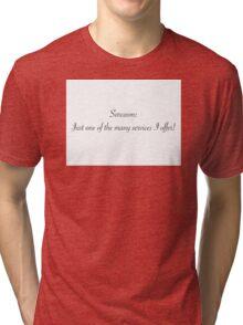 sarcasm! Tri-blend T-Shirt