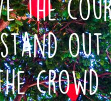 STAND OUT FROM THE CROWD Sticker