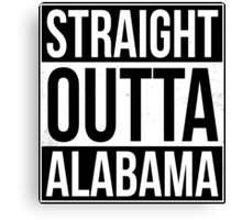 Straight Outta Alabama Canvas Print