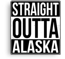 Straight Outta Alaska Canvas Print