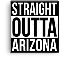 Straight Outta Arizona Canvas Print