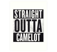 Straight Outta Camelot Art Print