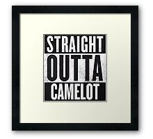 Straight Outta Camelot Framed Print