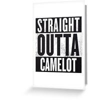 Straight Outta Camelot Greeting Card