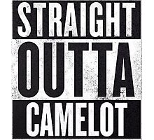 Straight Outta Camelot Photographic Print