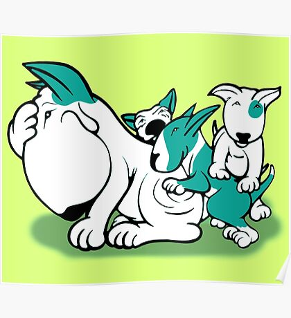 Bull Terrier Pups with Mum Teal Poster