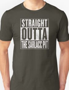 STRAIGHT OUTTA THE SARLACC PIT T-Shirt