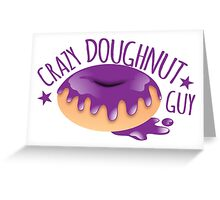 Crazy Doughnut Guy Greeting Card