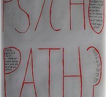 Psychopath? by Mad-Hufflepuff
