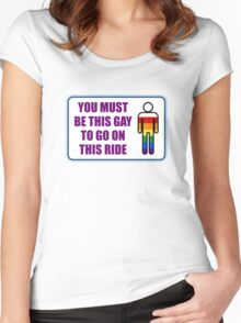 You must be this gay to go on this ride Women's Fitted Scoop T-Shirt