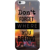Don't forget where you belong - 1D iPhone Case/Skin