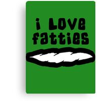 """I Love Fatties"" Weed Canvas Print"