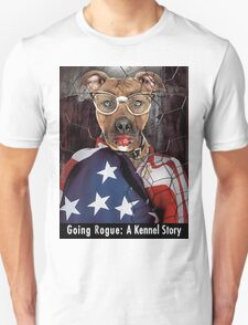 Going Rogue: A Kennel Story T-Shirt