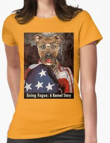 Going Rogue: A Kennel Story Womens Fitted T-Shirt