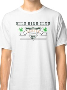 "Marijuana Denver ""Mile High Club"" Classic T-Shirt"