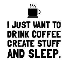 Coffee Create Sleep by AmazingMart