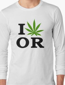 I Marijuana Oregon Long Sleeve T-Shirt