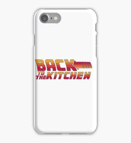 Back to the Kitchen iPhone Case/Skin