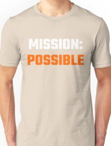 Mission Possible Unisex T-Shirt