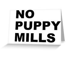 No Puppy Mills Greeting Card