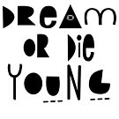 Dream Or Die Young by Tiffany O 2125DODY