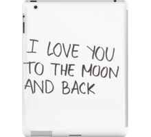 I Love You To The Moon & Back iPad Case/Skin