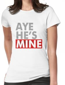 Aye Hes Mine Womens Fitted T-Shirt