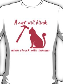 Cat Will Blink T-Shirt