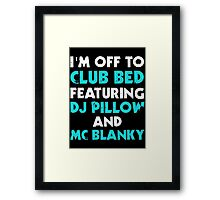 I Am Off To Club Bed Framed Print