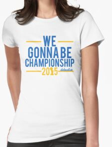 We Gonna Be Championship - Dubnation Womens Fitted T-Shirt