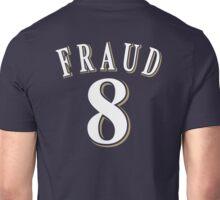 8 FRAUD  Unisex T-Shirt