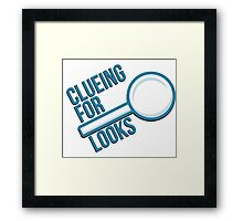 Clueing For Looks Framed Print
