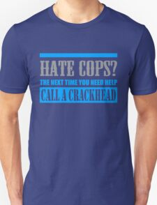 Hate Cops Call A Crackhead T-Shirt
