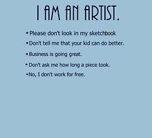 I am an Artist. Unisex T-Shirt