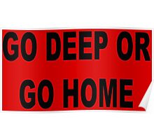 Go deep or go home Poster
