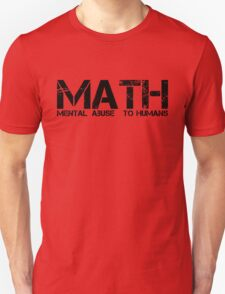 Math Mental Abuse To Humans Unisex T-Shirt