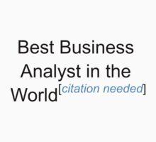 Best Business Analyst in the World - Citation Needed! by lyricalshirts