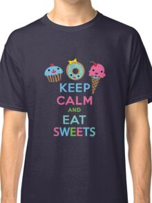 Keep Calm and Eat Sweets 2 Classic T-Shirt