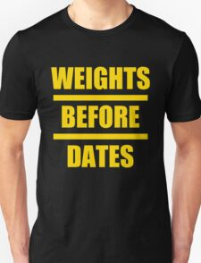 Weights Before Date Unisex T-Shirt