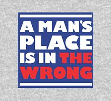 A man's place is in the wrong 3 Unisex T-Shirt