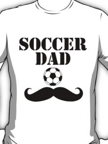 SOCCER DAD (2) T-Shirt