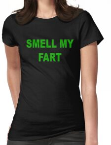 Smell my fart Womens Fitted T-Shirt