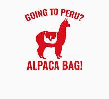 Going To Peru? Unisex T-Shirt